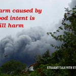 harm caused by good intent is still harm